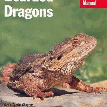 Bearded Dragons: Everything About Purchase, Care and Nutrition (Complete Pet Owner's Manual)