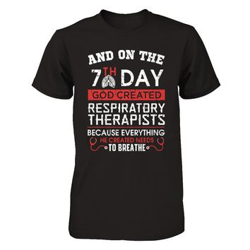 And On The 7th Day God Created Respiratory Therapists T-shirt Men