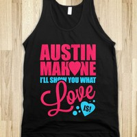 I'll Show Austin What love Is.
