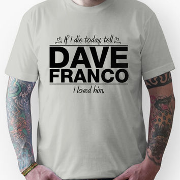 "Dave Franco - ""If I Die"" Series (Black) Unisex T-Shirt"