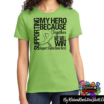 Supporting My Hero Shirts (Lymphoma, Lyme Disease, Mental Health, Muscular Dystrophy and Non-Hodgkins Lymphoma)