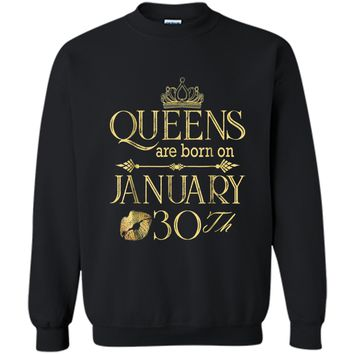 Womens Queens Are Born January 30Th Birthday Gifts  Printed Crewneck Pullover Sweatshirt