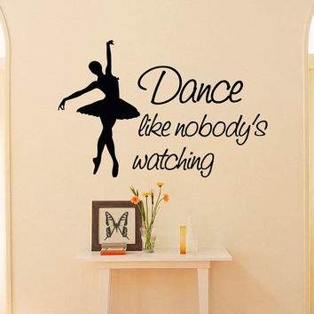 Ballerina Wall Decals Vinyl Sticker Dance Like Nobody's Wathing Ballet Studio Art Home Decor Girls Bedroom Nursery Dorm M024