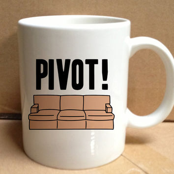 pivot cute design for mug, ceramic, awesome, good,amazing