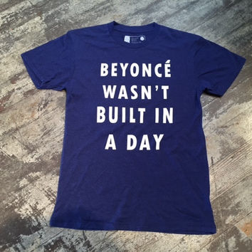 Beyonce Wasn't Bulit in a Day