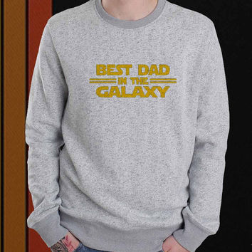 best dad in the galaxy sweater Sweatshirt Crewneck Men or Women Unisex Size