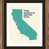 California state poster print: There simply is no place like home.