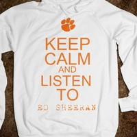 Keep calm and listen to ed sheeran sweatshirt.