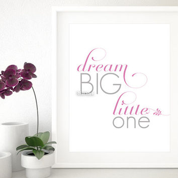 "Pink nursery print "" dream big little one "" Nursery printable art, inspirational quote, flourish typography print, baby wall decor -fp004"