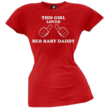 This Girl Loves Her Baby Daddy Juniors T-Shirt