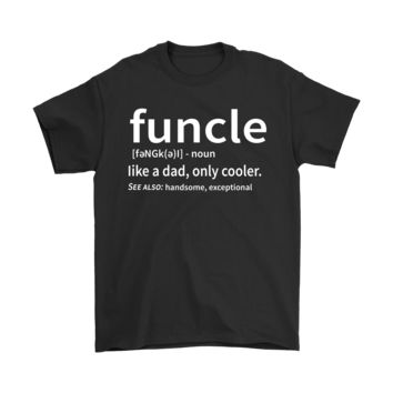 ESBCV3 Funcle Like A Dad Only Cooler Definition Shirts