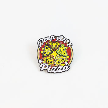 "1.5"" Deep Sh*t Pizza Enamel Pin"