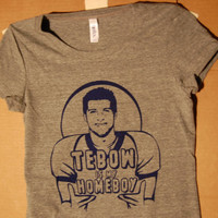 Tebow is my Homeboy Womens Tee All Sizes s m l xl by scstees