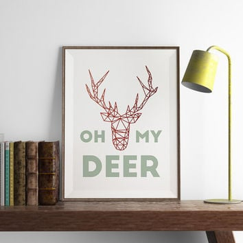 Oh My Deer Print | Christmas Decor | Funny Wall Art | Art Printable | Printable Wall Art | PDF Download | Funny Art