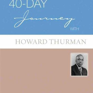 40-Day Journey With Howard Thurman (40-day Journey)