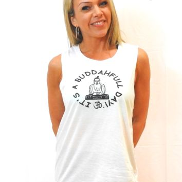 It's a Buddahful Day! Relaxed Muscle Tank