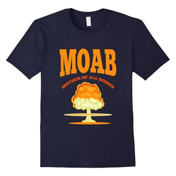 MOAB T-Shirt - Mother Of All Bombs Mushroom Cloud Explosion