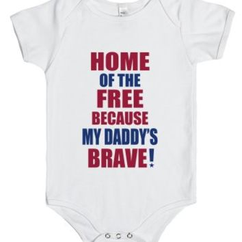 Home Of The Free Because My Daddy's Brave - White Onsie-00