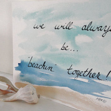 Beach Wedding Calligraphy, Watercolor Painting, Wedding Calligraphy, Beach Scene, Beachin' Together, Romantic Saying, 10 x 13