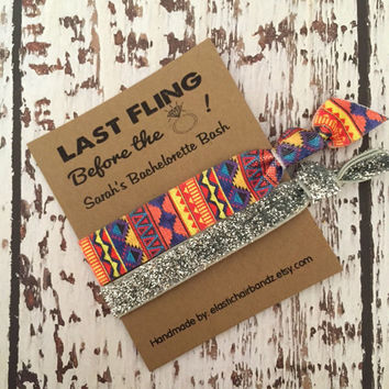 Last Fling Before the Ring - Custom Bachelorette Party Favors Aztec/Glitter - Hair Tie Favors -  Choose your color