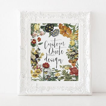 CUSTOM ORDER Your words here Custom quote order Floral custom Custom Typography Your order Typography art custom Custom quote design