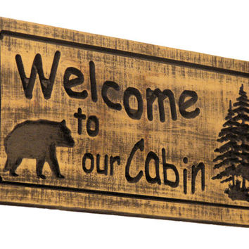 Welcome to our Cabin Wood Sign - Bear Welcome Sign - Wood Welcome Sign - Carved Cabin Sign - Engraved Bear Sign