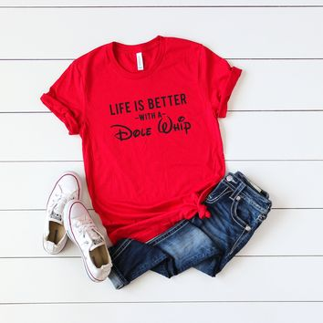 Life is Better with Dole Whip | Short Sleeve Graphic Tee