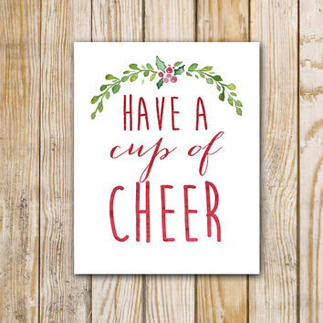 Have a Cup of Cheer - Printable Wall Art - 8 x 10 - Christmas Digital Download - INSTANT DOWNLOAD