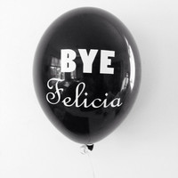 Bye Felicia Balloons | Divorce Balloons | 11 Inch Balloons | Divorce Party Decor | Reception Balloons | Engagement Party Decor