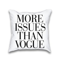 More Issues Than Vogue White Typography Throw Pillow