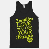 Zombies Love You For Your Brains (Dark Tank)