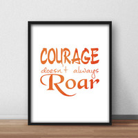 Inspirational Printable Wall Art for Home, Nursery, Office decor, Downloadable 8x10 'Courage Doesn't Always Roar' Typography Orange & Red