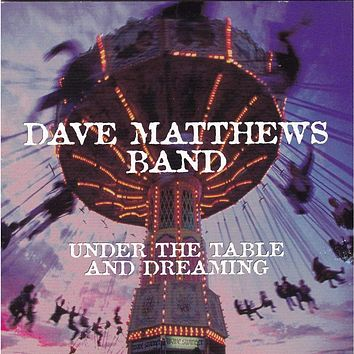 Dave Matthews Band | Under the Table and Dreaming