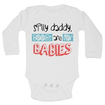 Silly Daddy, Boobs Are For Babies Funny Kids Onesuit