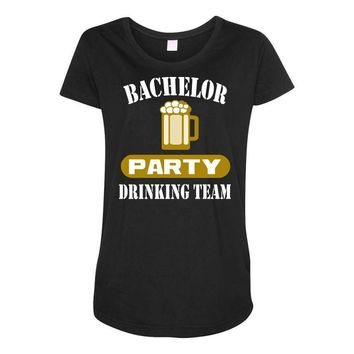 bachelor party drinking team wedding groomsmen bridal funny Maternity Scoop Neck T-shirt