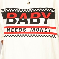 Baby Needs Money Tee - White