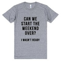 Can We Start The Weekend Over?-Unisex Athletic Grey T-Shirt