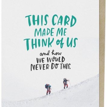We Would Never Do This Card