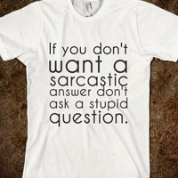 Sarcastic Answer-Unisex White T-Shirt
