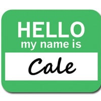 Cale Hello My Name Is Mouse Pad