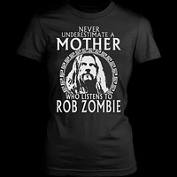 Never Underestimate A Mother Who Listens To Rob Zombie T-Shirt
