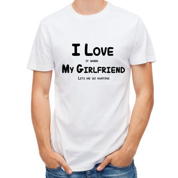Girlfriend Shirt I Love It When My Girlfriend Lets Me Go Hunting Mens Funny GF Shirt - Humor Shirt Hunters Will Love 1105