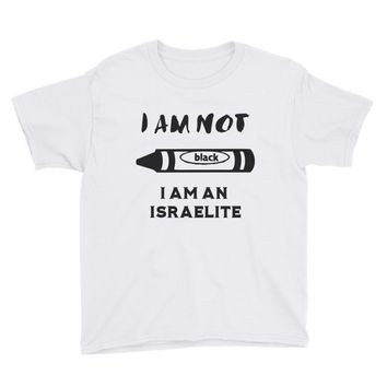 I Am An Israelite Boys And Girls Youth Short Sleeve T-Shirt