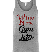 Wine Now Gym Later Unisex Tank Top