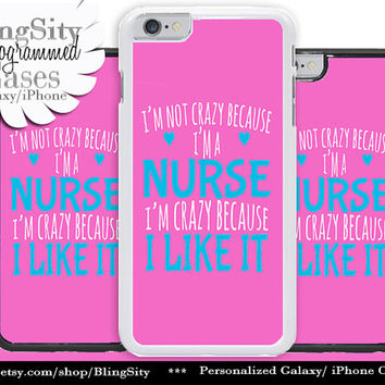 Nursing Nurse Iphone 6 Plus Case Hot Pink I'm Not Crazy Funny Quote Iphone 4 4s 5 5C Ipod Touch Cover LPN RN Medical