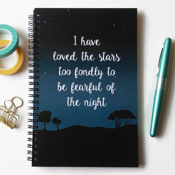Writing journal, spiral notebook, sketchbook, bullet journal blank lined grid - I have loved the stars too fondly to be fearful of the night