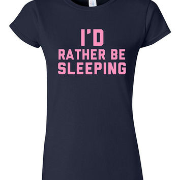 I'd Rather Be Sleeping T-shirt Tshirt Tee Shirt Funny Lazy Sleep Tumblr Cute Hipster Gift Xmas Teenager Daughter Son Party College Humor LOL