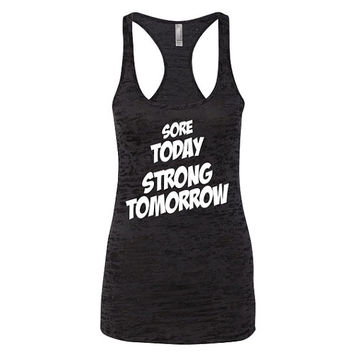 Womens Workout Tank Gym Tank Sore Today Strong Tomorrow Burnout Racerback Gym Tank Work Out Clothes B11