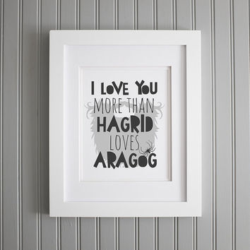 Harry Potter Quote, I Love You More Wall Art, Harry Potter Print, Harry Potter Hagrid,  Motivation Art Print, Harry Potter Wall Decor