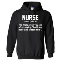 Nurse The First Person You See After Saying Hold My Beer And Watch This - Heavy Blend™ Hooded Sweatshirt
